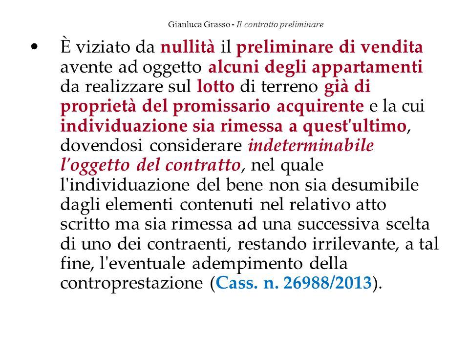Gianluca Grasso - Il contratto preliminare È viziato da nullità il preliminare di vendita avente ad oggetto alcuni degli appartamenti da realizzare su