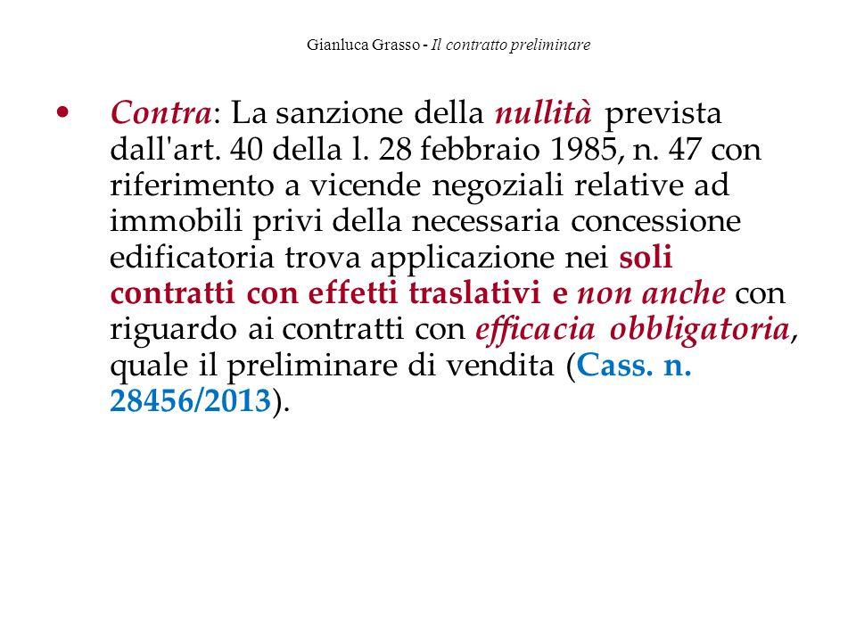 Gianluca Grasso - Il contratto preliminare Contra: La sanzione della nullità prevista dall'art. 40 della l. 28 febbraio 1985, n. 47 con riferimento a