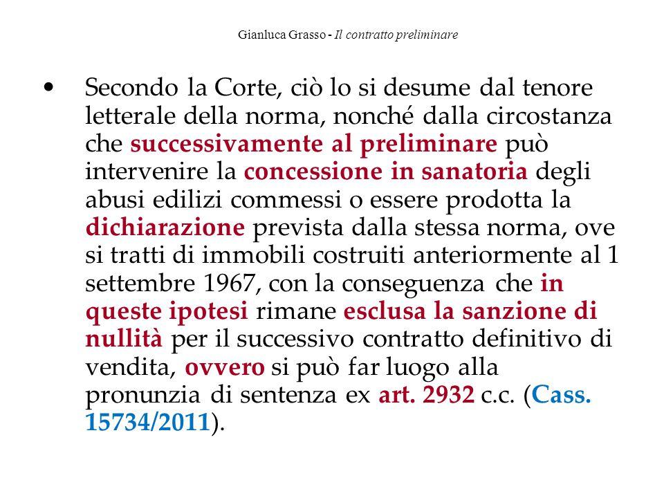 Gianluca Grasso - Il contratto preliminare Secondo la Corte, ciò lo si desume dal tenore letterale della norma, nonché dalla circostanza che successiv