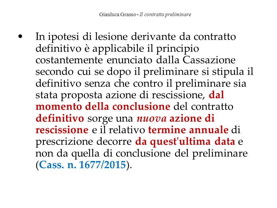 Gianluca Grasso - Il contratto preliminare In ipotesi di lesione derivante da contratto definitivo è applicabile il principio costantemente enunciato