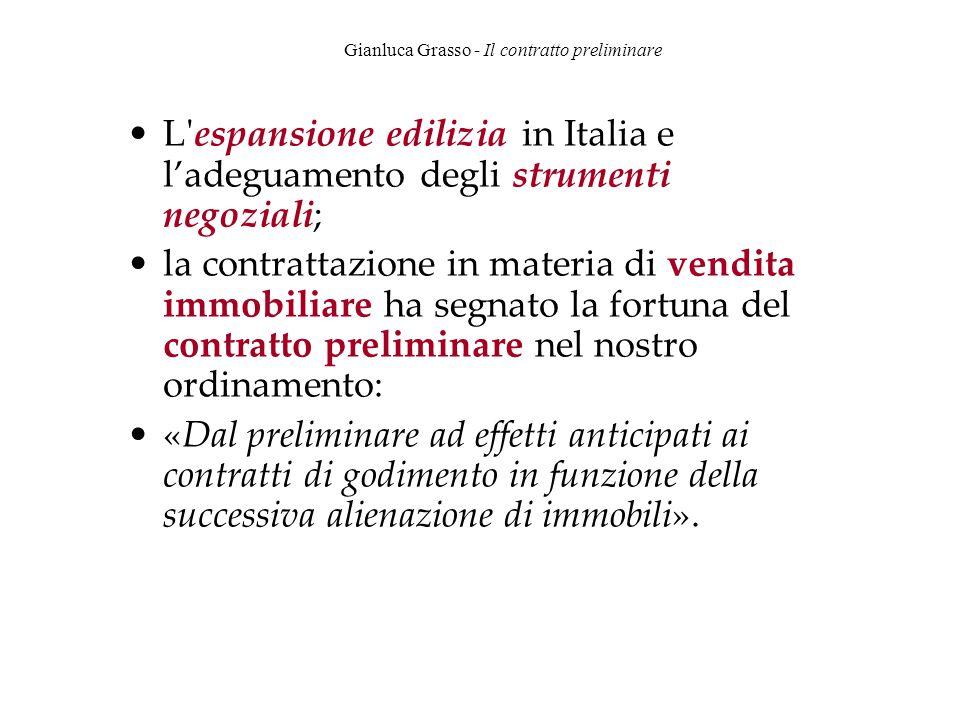 Gianluca Grasso - Il contratto preliminare L'espansione edilizia in Italia e l'adeguamento degli strumenti negoziali; la contrattazione in materia di