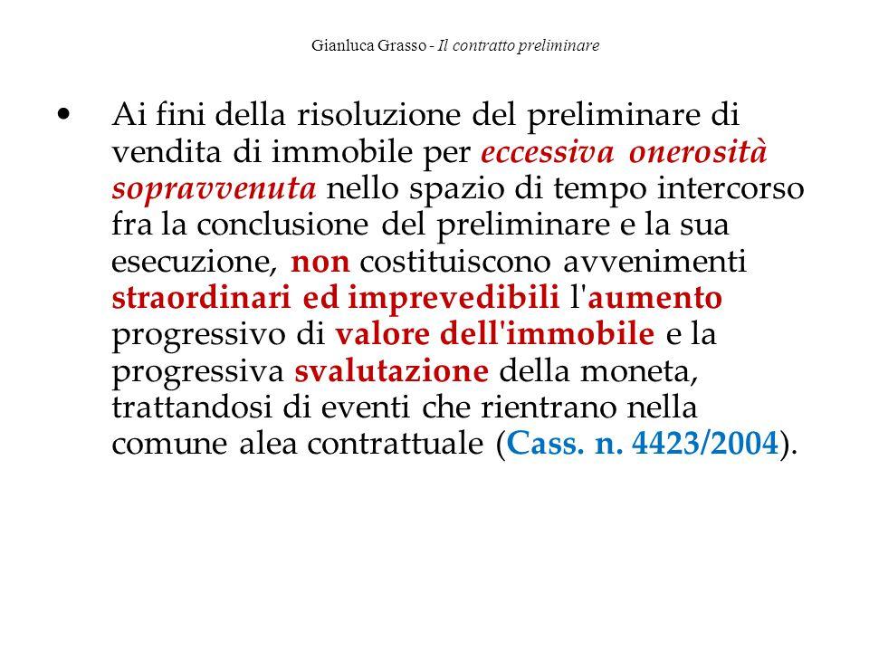 Gianluca Grasso - Il contratto preliminare Ai fini della risoluzione del preliminare di vendita di immobile per eccessiva onerosità sopravvenuta nello