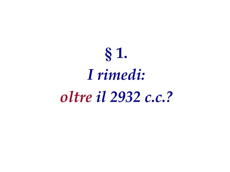 § 1. I rimedi: oltre il 2932 c.c.?