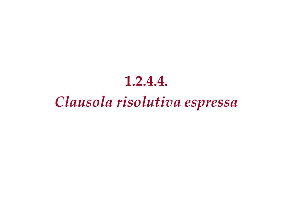 1.2.4.4. Clausola risolutiva espressa