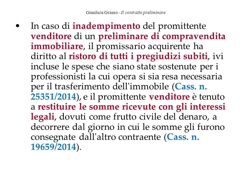 Gianluca Grasso - Il contratto preliminare In caso di inadempimento del promittente venditore di un preliminare di compravendita immobiliare, il promi