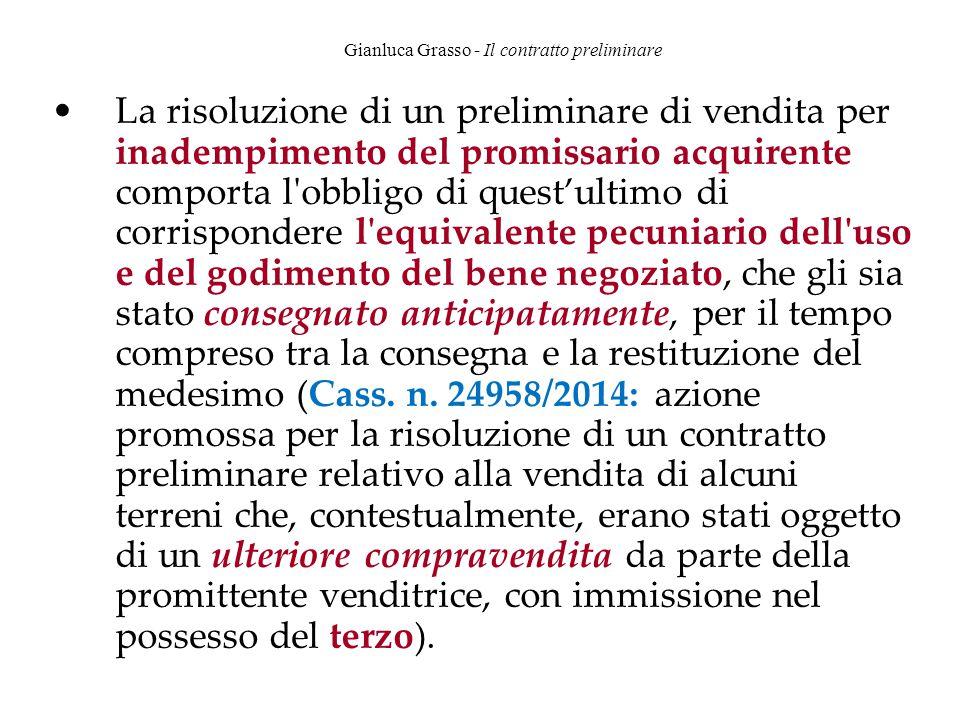 Gianluca Grasso - Il contratto preliminare La risoluzione di un preliminare di vendita per inadempimento del promissario acquirente comporta l'obbligo