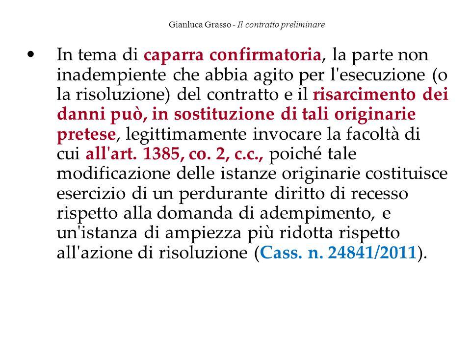 Gianluca Grasso - Il contratto preliminare In tema di caparra confirmatoria, la parte non inadempiente che abbia agito per l'esecuzione (o la risoluzi