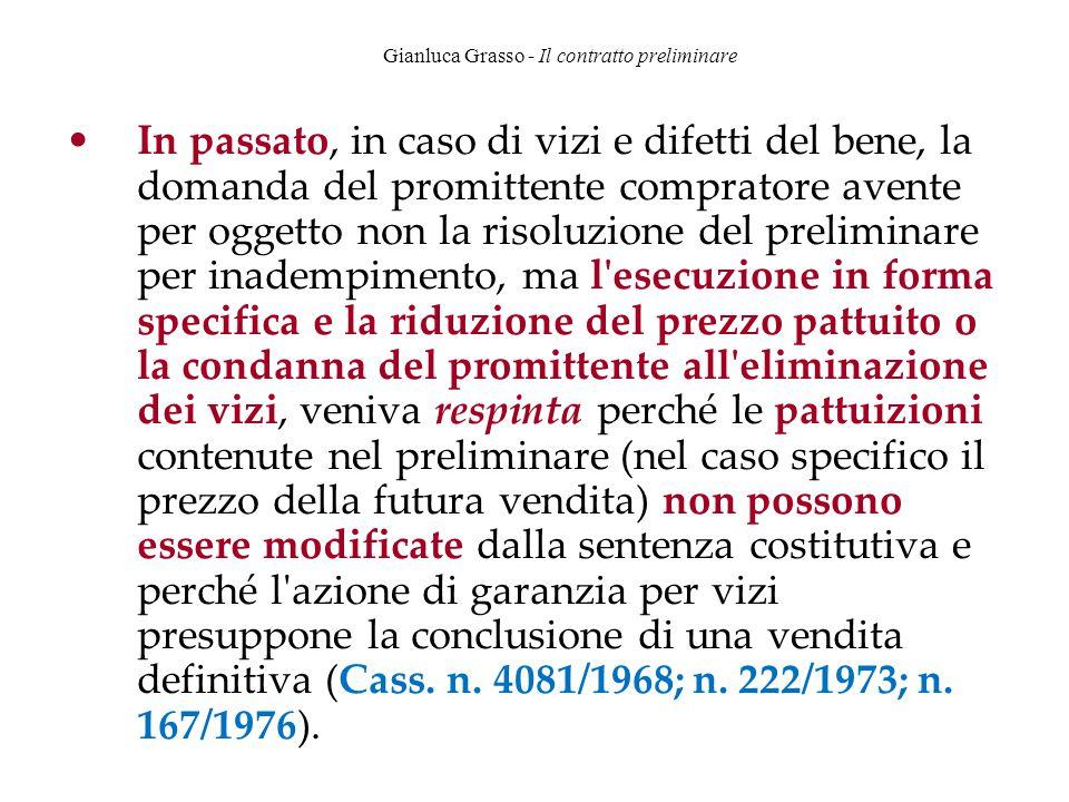 Gianluca Grasso - Il contratto preliminare In passato, in caso di vizi e difetti del bene, la domanda del promittente compratore avente per oggetto no