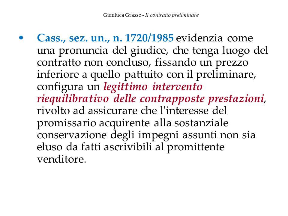 Gianluca Grasso - Il contratto preliminare Cass., sez. un., n. 1720/1985 evidenzia come una pronuncia del giudice, che tenga luogo del contratto non c