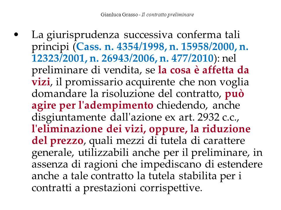 Gianluca Grasso - Il contratto preliminare La giurisprudenza successiva conferma tali principi (Cass. n. 4354/1998, n. 15958/2000, n. 12323/2001, n. 2