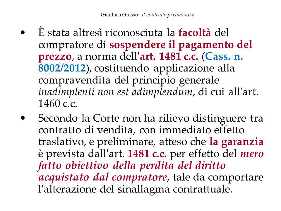 Gianluca Grasso - Il contratto preliminare È stata altresì riconosciuta la facoltà del compratore di sospendere il pagamento del prezzo, a norma dell'