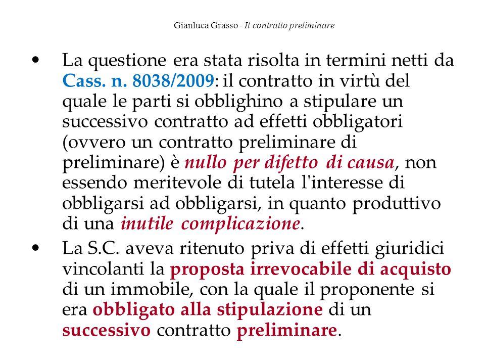 Gianluca Grasso - Il contratto preliminare La questione era stata risolta in termini netti da Cass. n. 8038/2009: il contratto in virtù del quale le p