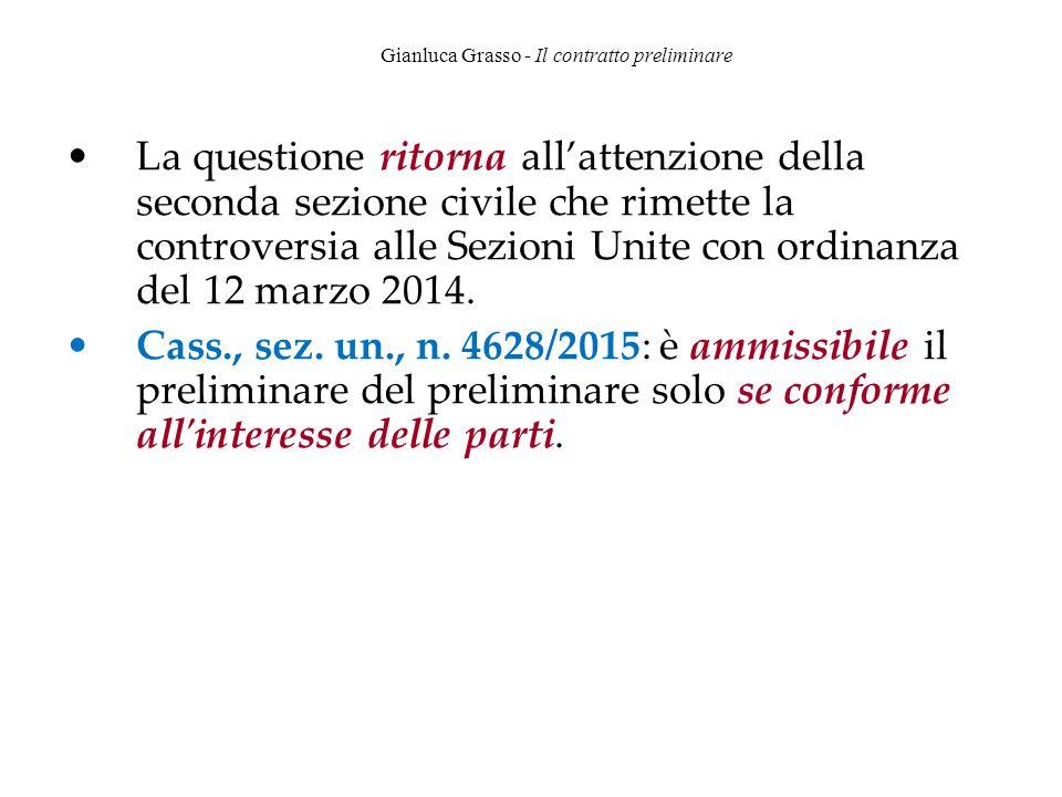 Gianluca Grasso - Il contratto preliminare La questione ritorna all'attenzione della seconda sezione civile che rimette la controversia alle Sezioni U