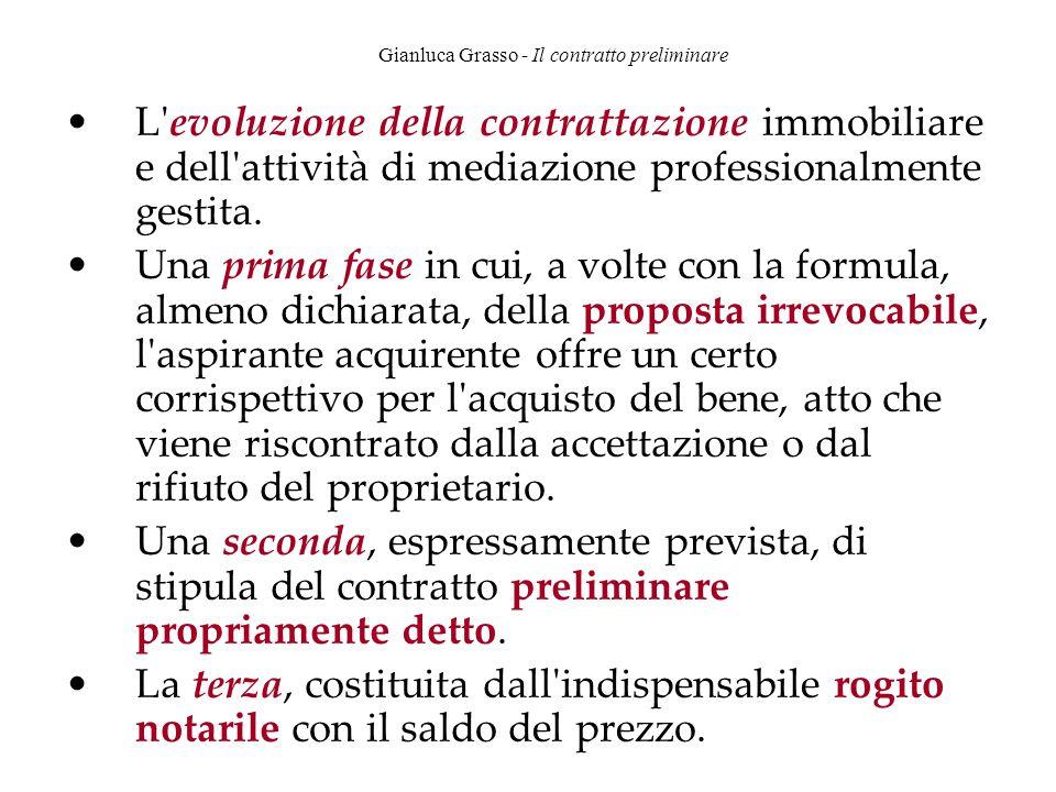 Gianluca Grasso - Il contratto preliminare L'evoluzione della contrattazione immobiliare e dell'attività di mediazione professionalmente gestita. Una