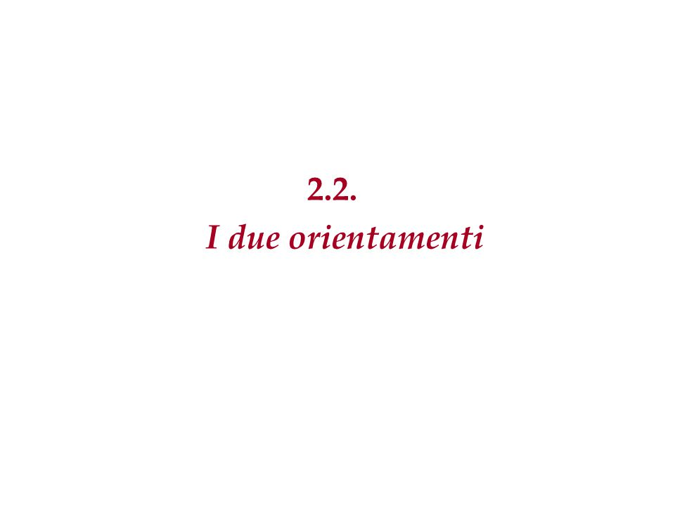 2.2. I due orientamenti