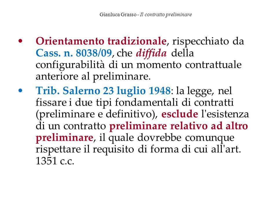 Gianluca Grasso - Il contratto preliminare Orientamento tradizionale, rispecchiato da Cass. n. 8038/09, che diffida della configurabilità di un moment