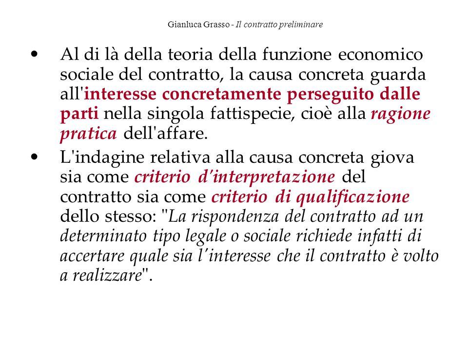 Gianluca Grasso - Il contratto preliminare Al di là della teoria della funzione economico sociale del contratto, la causa concreta guarda all'interess
