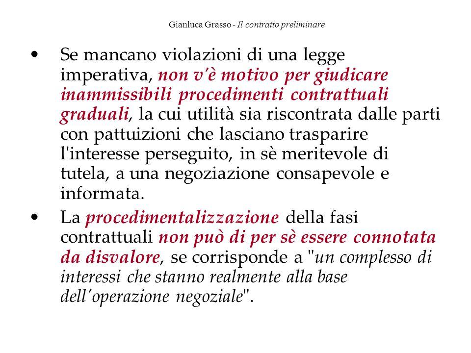 Gianluca Grasso - Il contratto preliminare Se mancano violazioni di una legge imperativa, non v'è motivo per giudicare inammissibili procedimenti cont