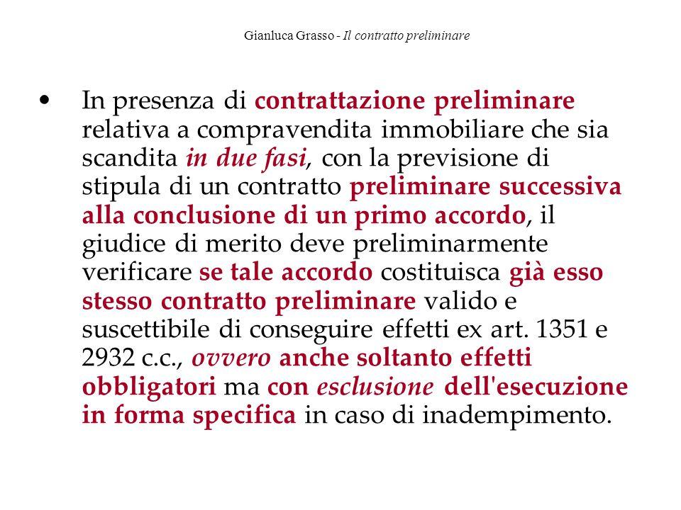 Gianluca Grasso - Il contratto preliminare In presenza di contrattazione preliminare relativa a compravendita immobiliare che sia scandita in due fasi