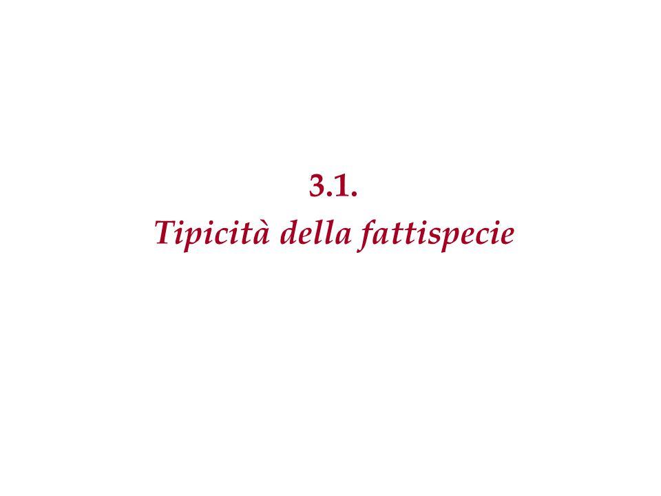 3.1. Tipicità della fattispecie