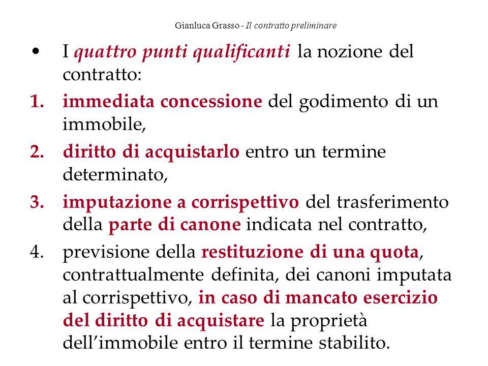 Gianluca Grasso - Il contratto preliminare I quattro punti qualificanti la nozione del contratto: 1.immediata concessione del godimento di un immobile