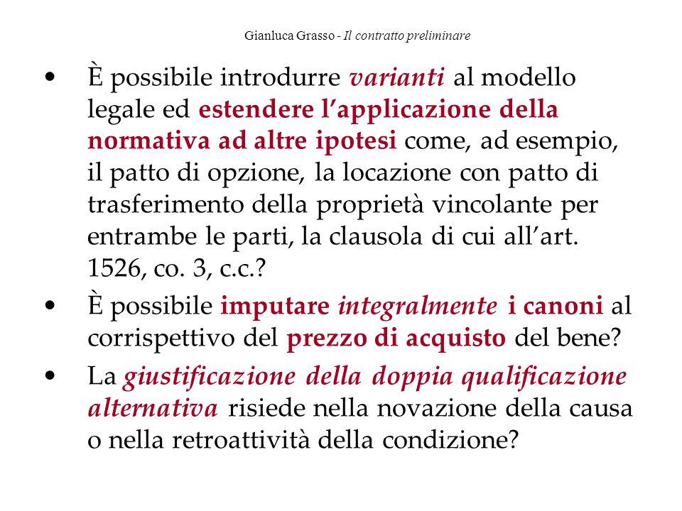 Gianluca Grasso - Il contratto preliminare È possibile introdurre varianti al modello legale ed estendere l'applicazione della normativa ad altre ipot