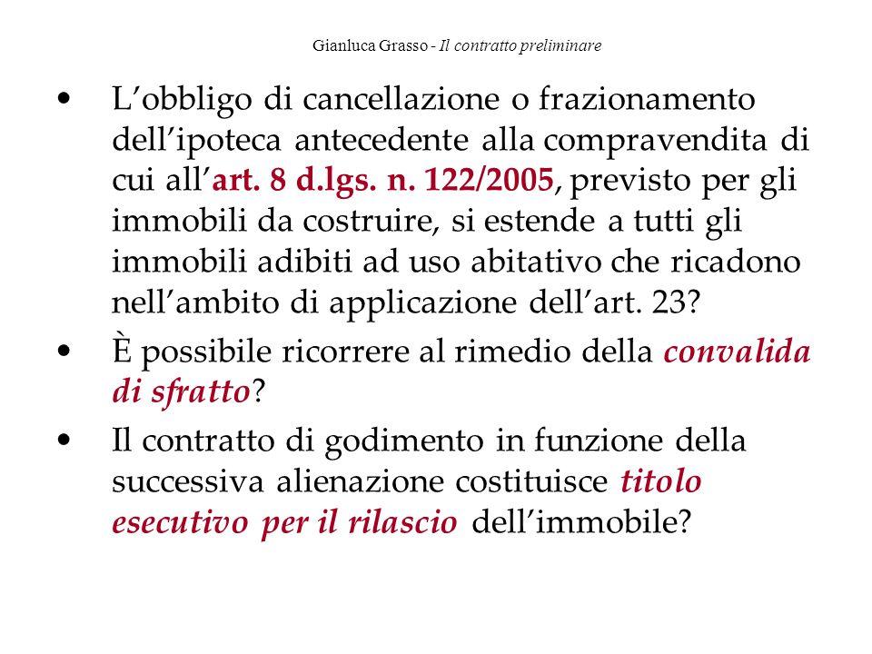 Gianluca Grasso - Il contratto preliminare L'obbligo di cancellazione o frazionamento dell'ipoteca antecedente alla compravendita di cui all'art. 8 d.