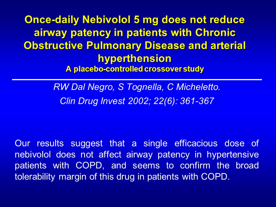 Once-daily Nebivolol 5 mg does not reduce airway patency in patients with Chronic Obstructive Pulmonary Disease and arterial hyperthension A placebo-c