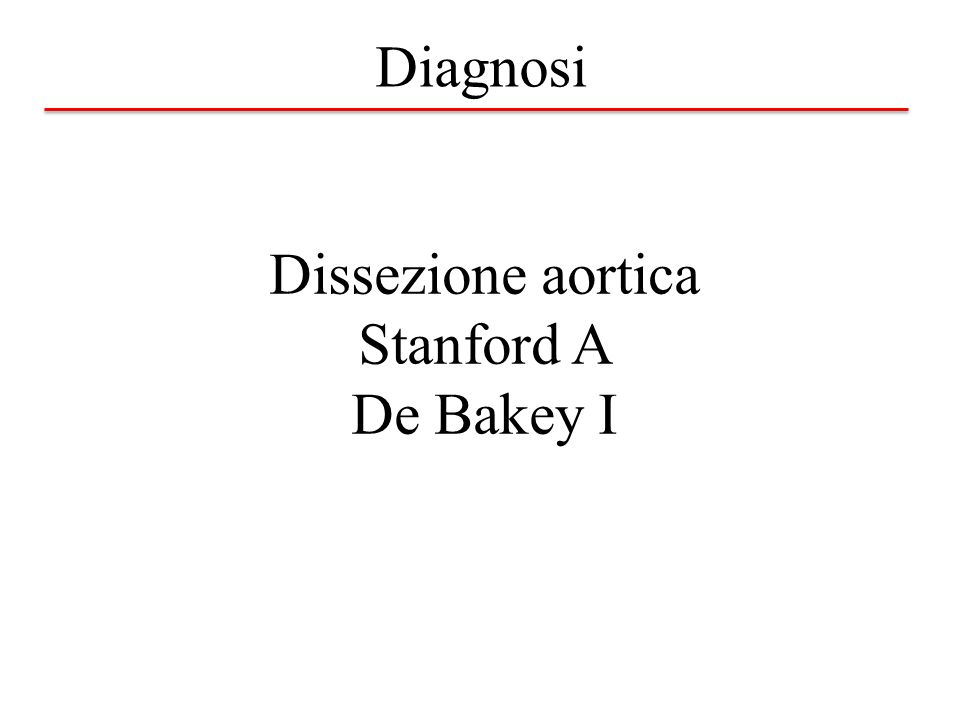 Diagnosi Dissezione aortica Stanford A De Bakey I