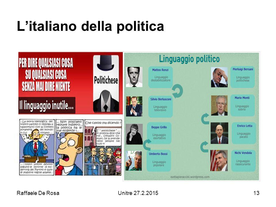 Raffaele De RosaUnitre 27.2.201513 L'italiano della politica