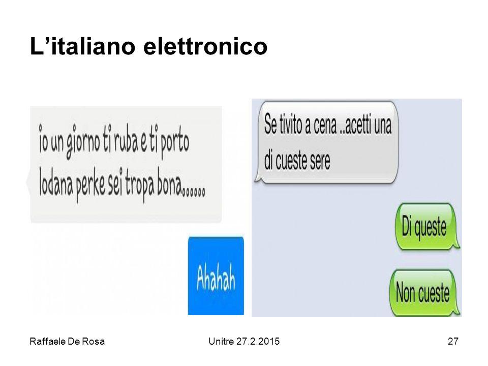 Raffaele De RosaUnitre 27.2.201527 L'italiano elettronico