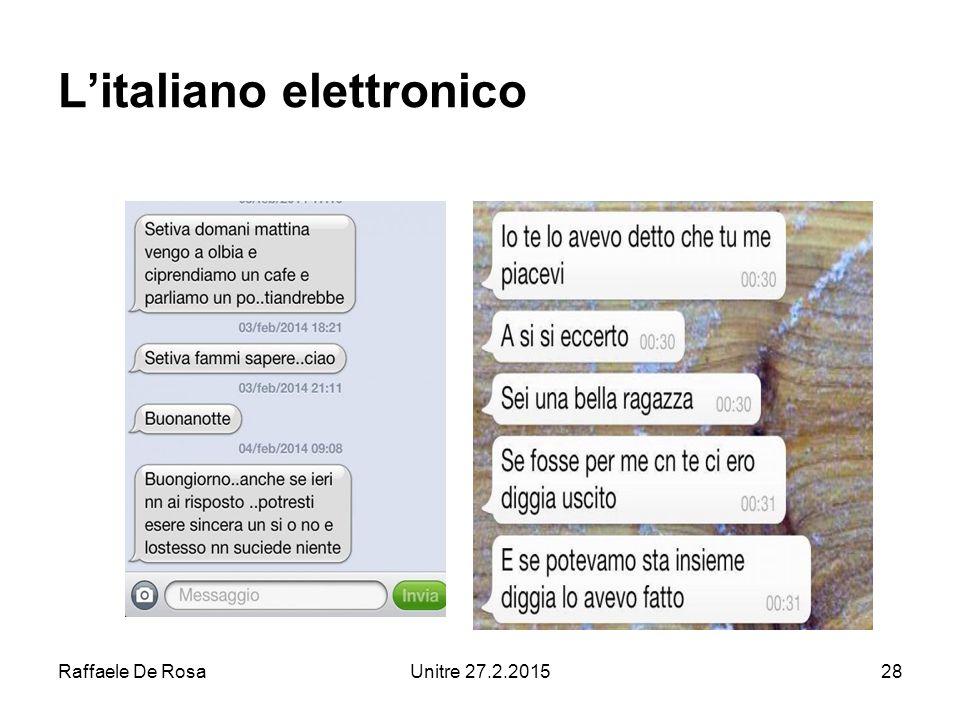 Raffaele De RosaUnitre 27.2.201528 L'italiano elettronico