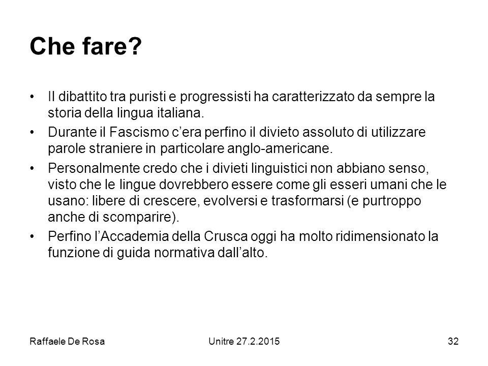 Raffaele De RosaUnitre 27.2.201532 Che fare.