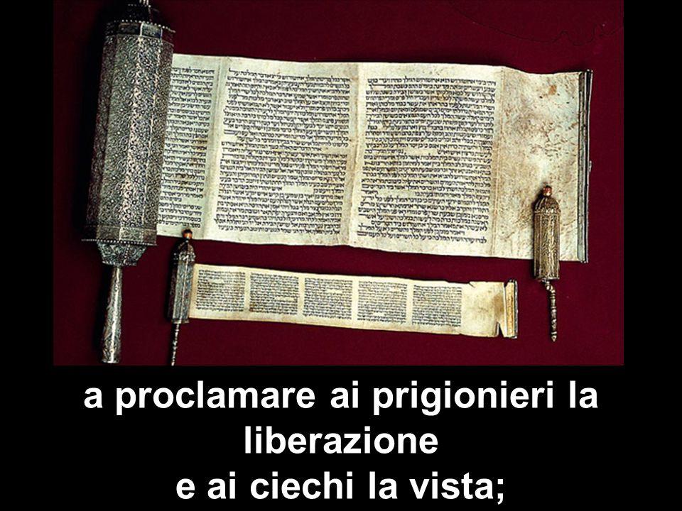 Matteo 3,1-12 a proclamare ai prigionieri la liberazione e ai ciechi la vista;
