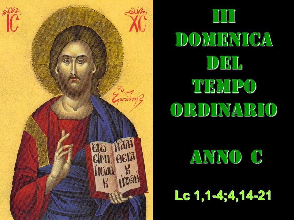 IIIDOMENICADEL TEMPO ORDINARIO ANNO C ANNO C Lc 1,1-4;4,14-21