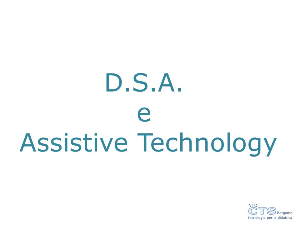 D.S.A. e Assistive Technology