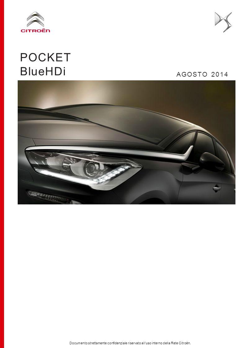 Documento strettamente confidenziale riservato all'uso interno della Rete Citroën. POCKET BlueHDi AGOSTO 2014