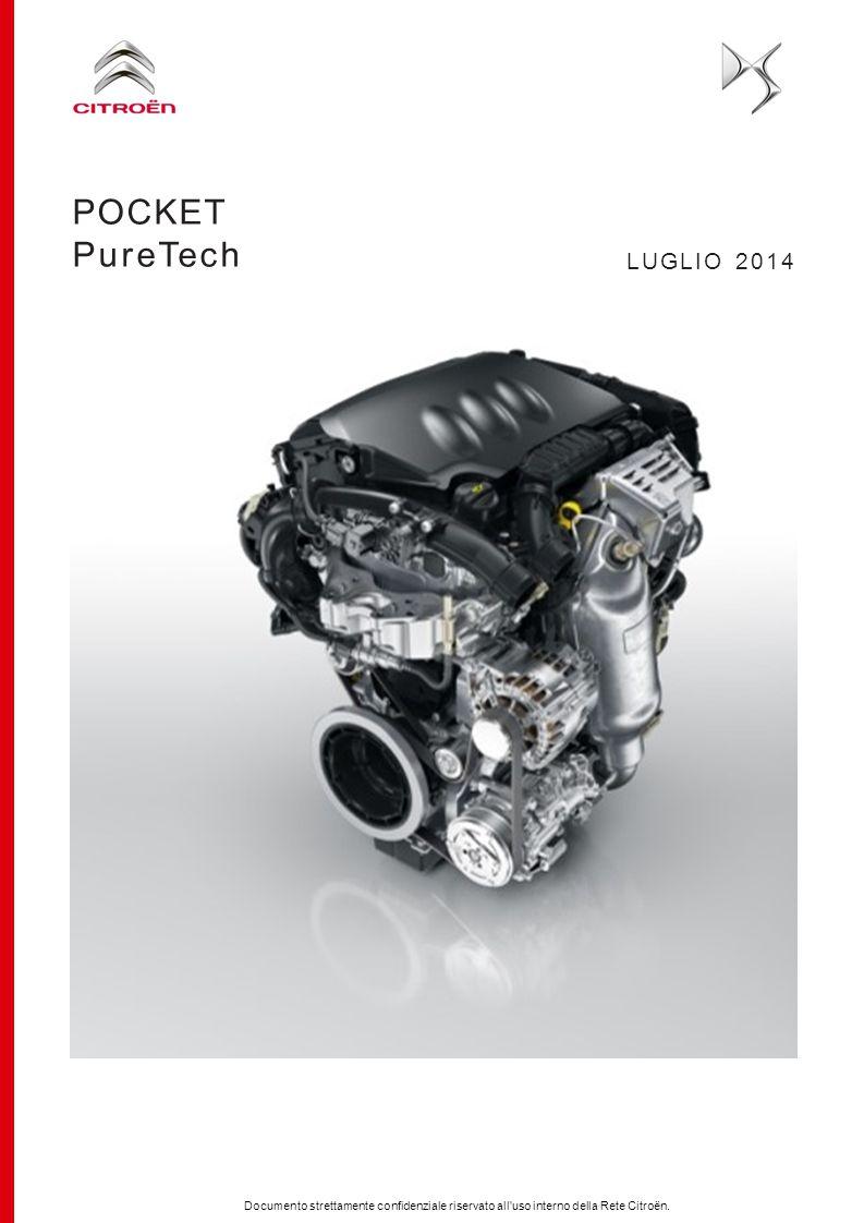 Documento strettamente confidenziale riservato all'uso interno della Rete Citroën. POCKET PureTech LUGLIO 2014