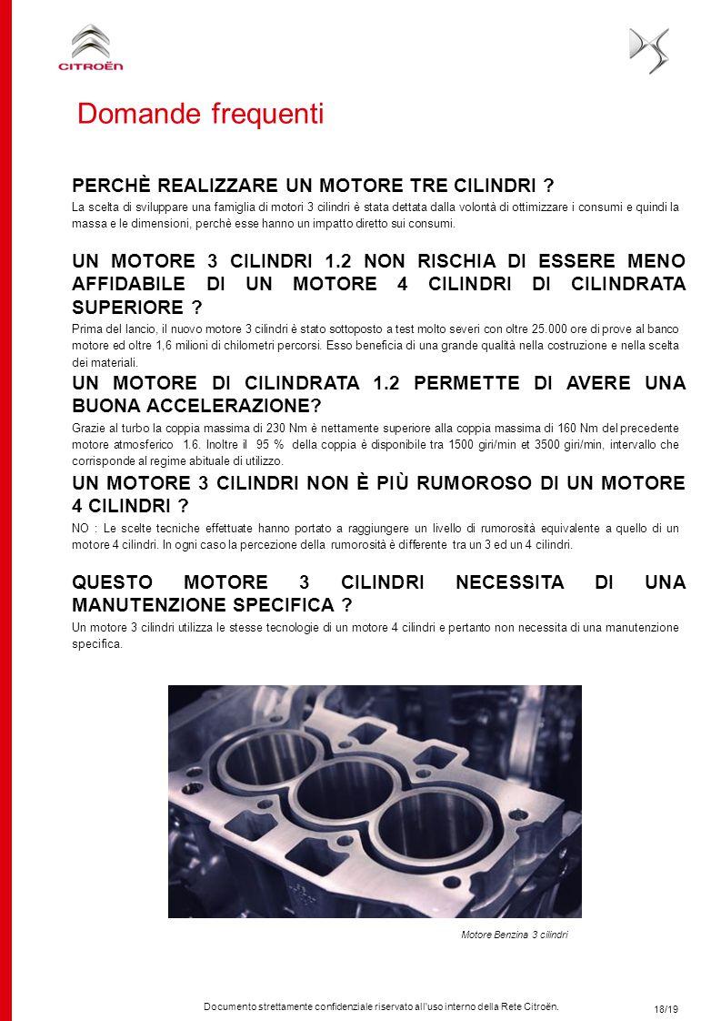 Documento strettamente confidenziale riservato all'uso interno della Rete Citroën. 18/19 UN MOTORE 3 CILINDRI 1.2 NON RISCHIA DI ESSERE MENO AFFIDABIL