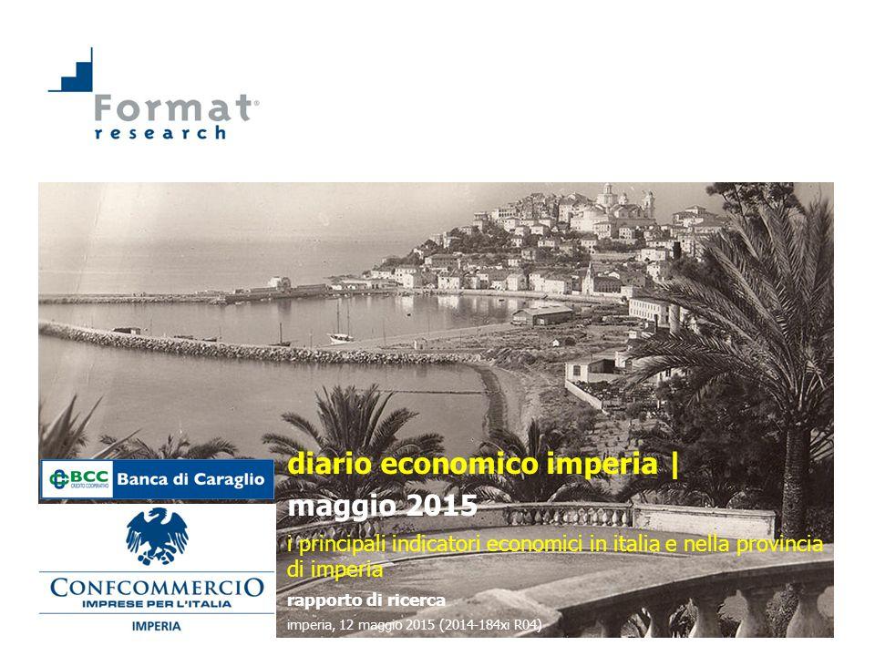 diario economico imperia | maggio 2015 i principali indicatori economici in italia e nella provincia di imperia rapporto di ricerca imperia, 12 maggio 2015 (2014-184xi R04)