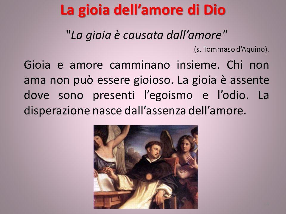 La gioia dell'amore di Dio La gioia è causata dall'amore (s.