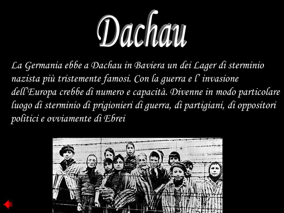 La Germania ebbe a Dachau in Baviera un dei Lager di sterminio nazista più tristemente famosi. Con la guerra e l' invasione dell'Europa crebbe di nume