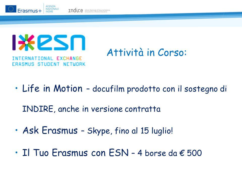 Attività in Corso: Life in Motion – docufilm prodotto con il sostegno di INDIRE, anche in versione contratta Ask Erasmus – Skype, fino al 15 luglio.