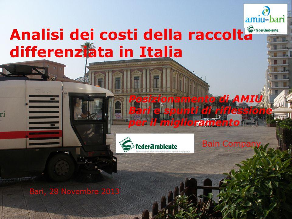 Analisi dei costi della raccolta differenziata in Italia Posizionamento di AMIU Bari e spunti di riflessione per il miglioramento Bari, 28 Novembre 2013 – Bain Company
