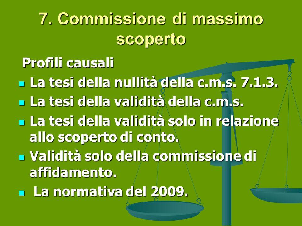 7. Commissione di massimo scoperto Profili causali Profili causali La tesi della nullità della c.m.s. 7.1.3. La tesi della nullità della c.m.s. 7.1.3.