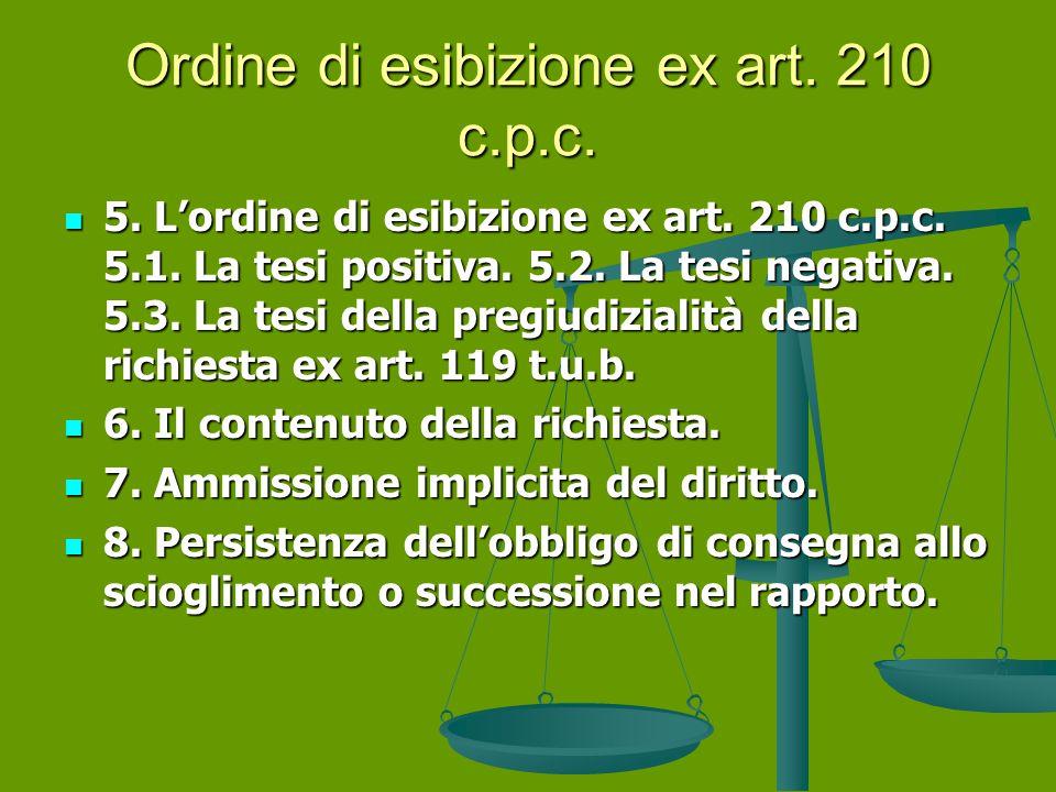 Ordine di esibizione ex art.210 c.p.c. 5. L'ordine di esibizione ex art.