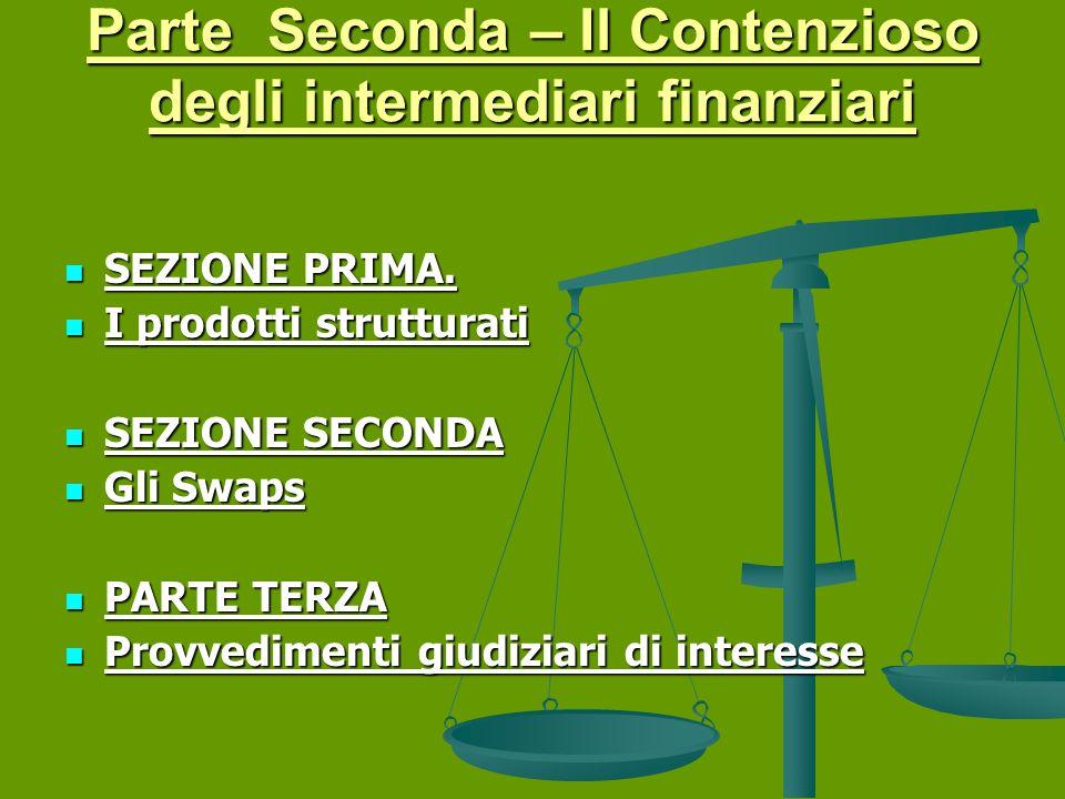 Parte Seconda – Il Contenzioso degli intermediari finanziari SEZIONE PRIMA.