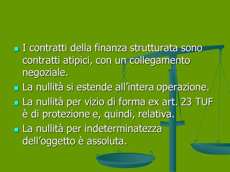 I contratti della finanza strutturata sono contratti atipici, con un collegamento negoziale.