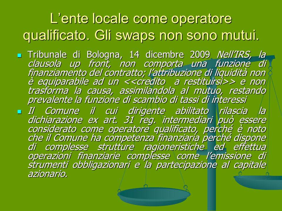 L'ente locale come operatore qualificato.Gli swaps non sono mutui.