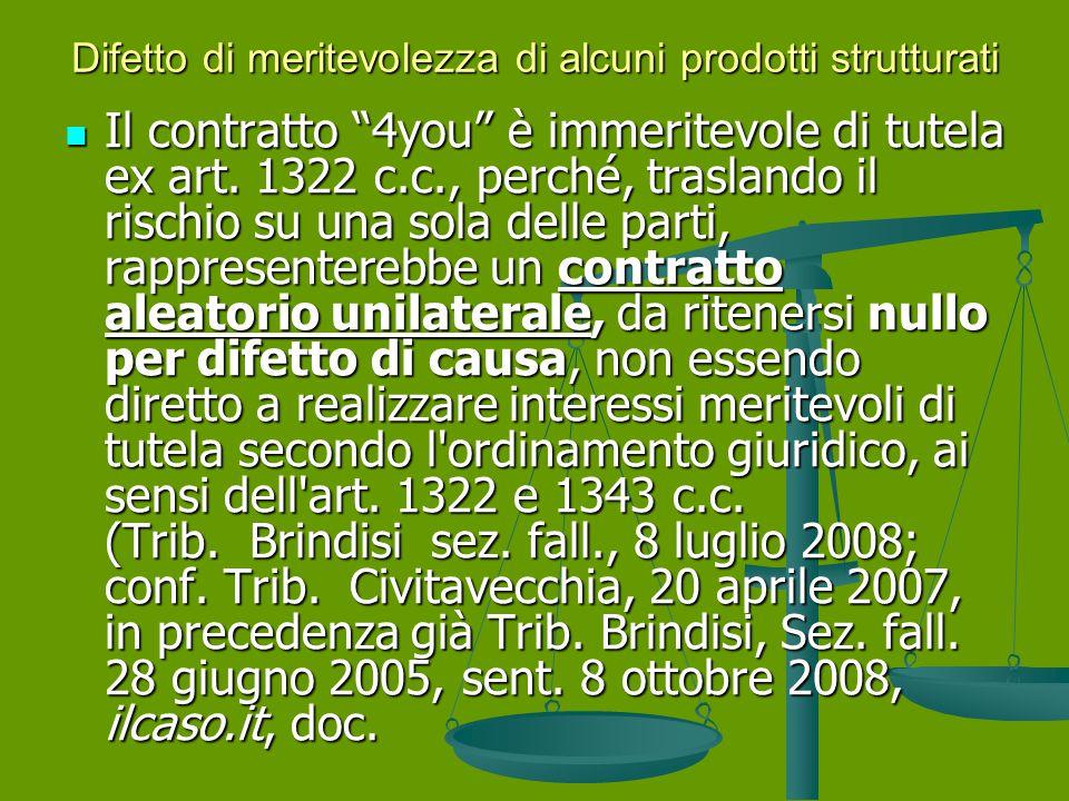 Difetto di meritevolezza di alcuni prodotti strutturati Il contratto 4you è immeritevole di tutela ex art.